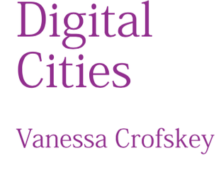 Digital Cities by Vanessa Crofskey