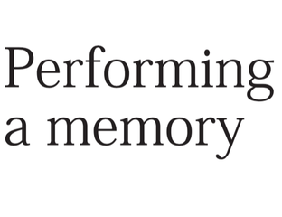 Performing a memory by Robin Murphy